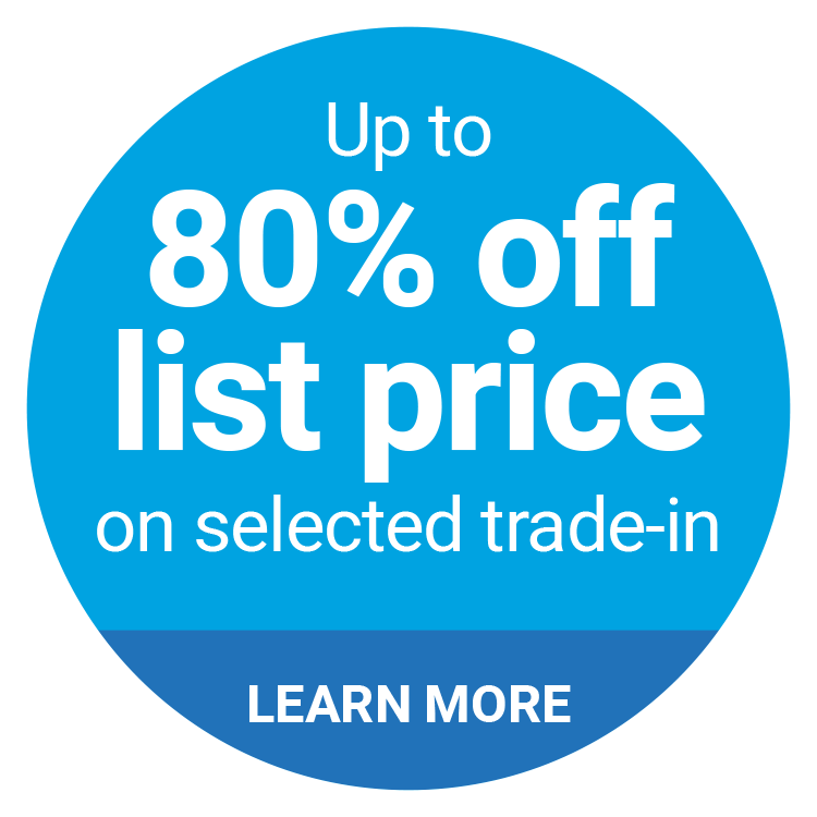 Up to  80% off list price on selected trade-in