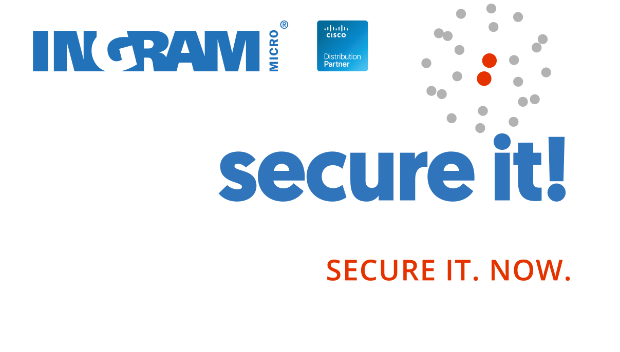 Let's Secure it! Cisco and Ingram Micro - committed partners.