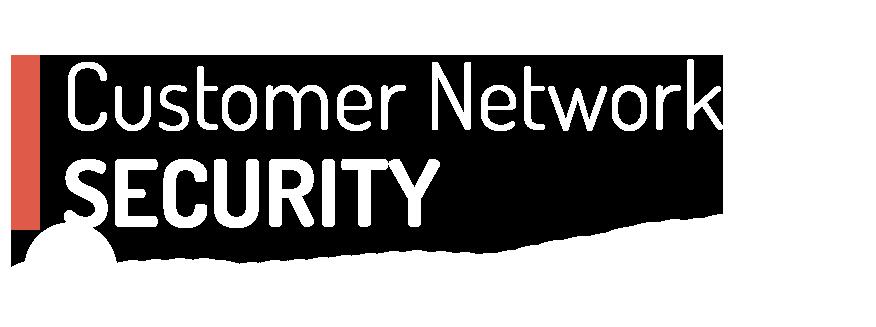 Customer Network Security