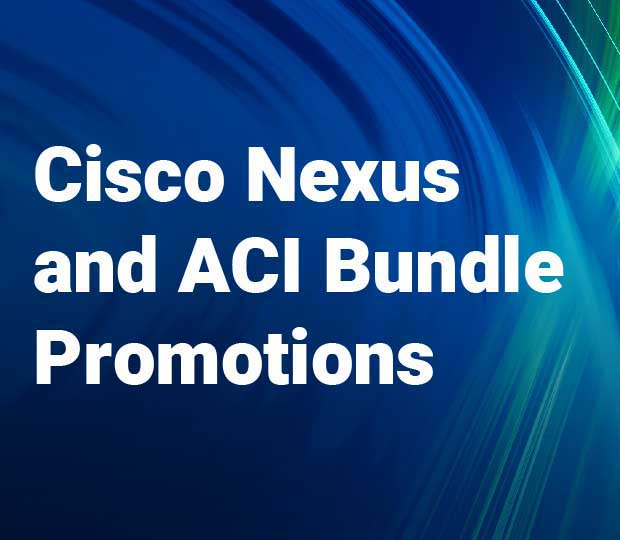 Cisco Nexus and ACI Bundle Promotions Featured Image