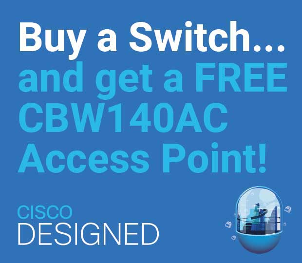 Buy a Switch and get a NEW CBW140AC Access Point for Free Featured Image